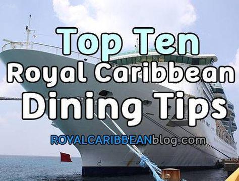 Top Ten Royal Caribbean Dining Tips   Royal Caribbean Blog
