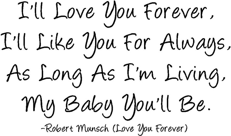 love you forever: Childhood Books, Favorite Things, Mommy Quotes, My Boys, Love You Forever, Baby, Favorite Books, Books To Reading, Kid