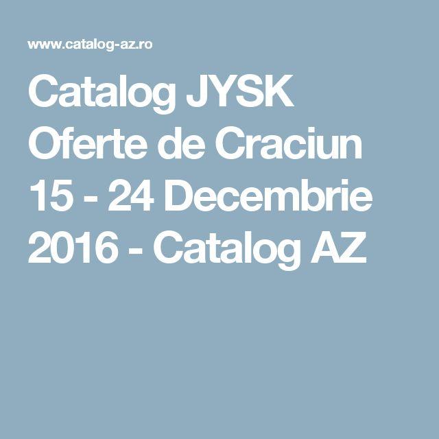 Catalog JYSK Oferte de Craciun 15 - 24 Decembrie 2016 - Catalog AZ