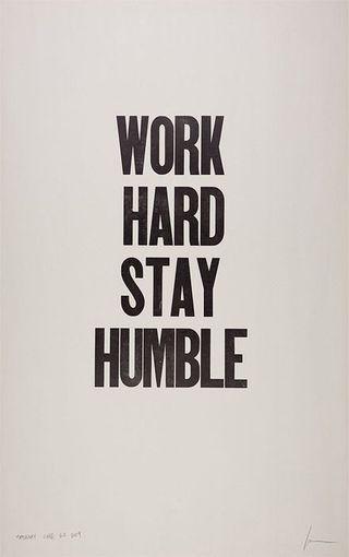 "ian coyle :: 73 letterpress  ""Work Hard Stay Humble""  Xx"