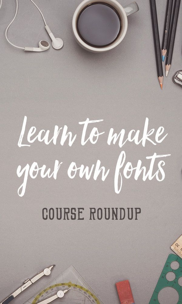 Ever thought of making your *own* font? We found 10 great courses to get you started!