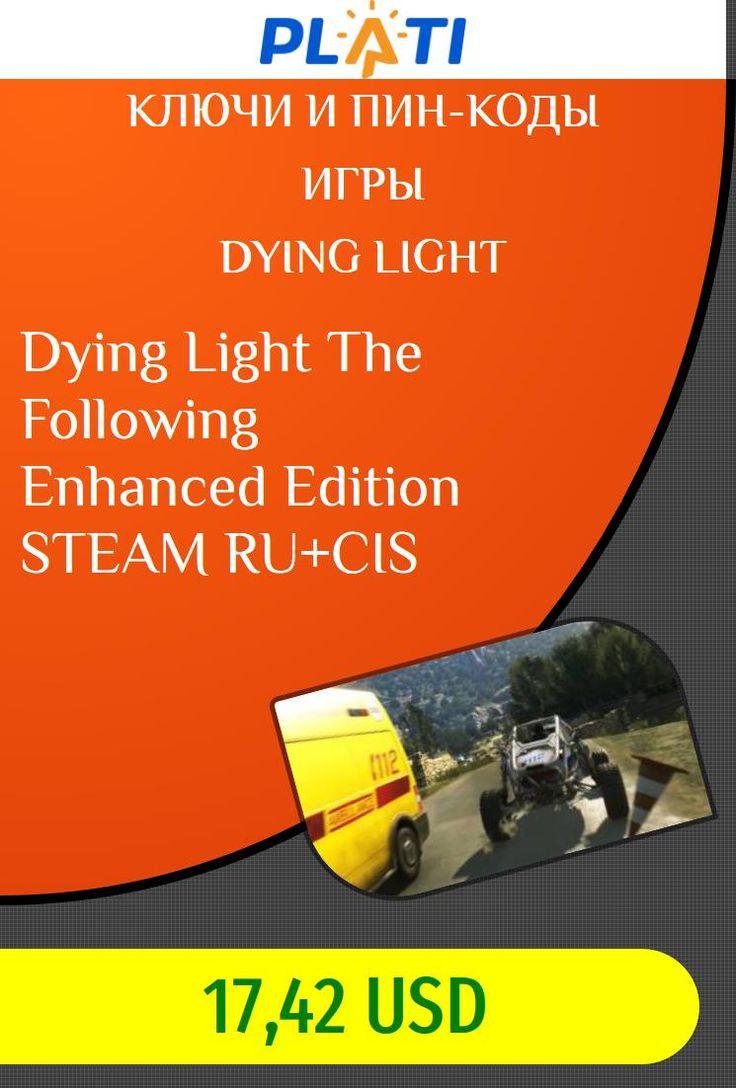 Dying Light The Following Enhanced Edition STEAM RU CIS Ключи и пин-коды Игры Dying Light