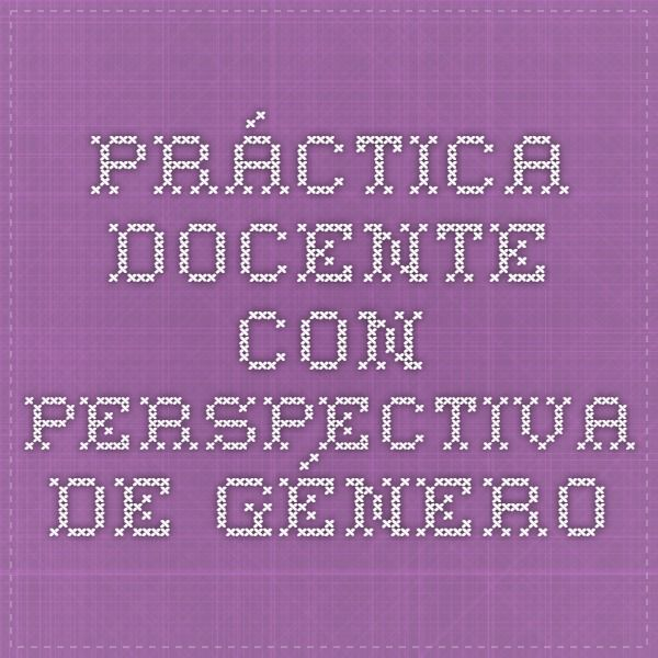 Práctica docente con perspectiva de género