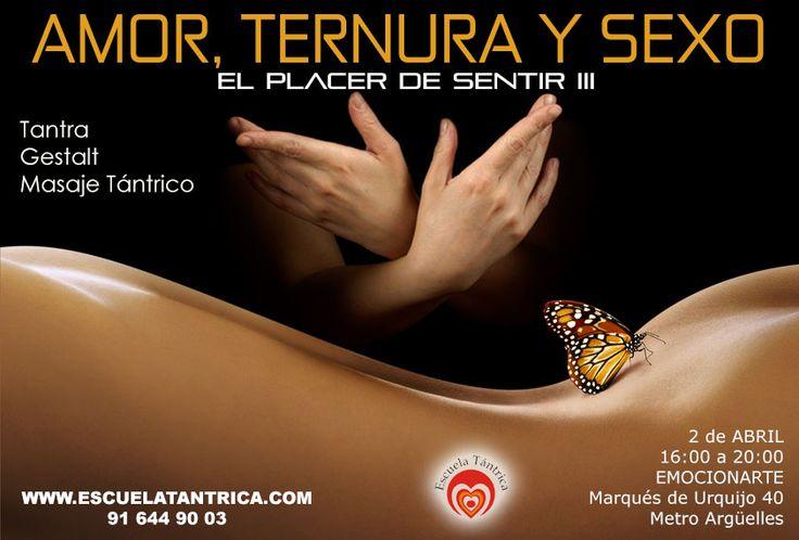 AMOR TERNURA Y SEXO EL PLACER DE SENTIR® III  TALLER DE MASAJE TÁNTRICO Y MASAJE SENSITIVO GESTÁLTICO  TANTRA-GESTALT MADRID  2 de ABRIL en MADRID DE 16.00 A 20:00 HORAS Un curso, las parejas conseguiran reavivar el deseo, comunicarse y como tener un sexo más placentero y las personas solas aprenderán a como romper las conductas que les impiden conseguir o mantener una relación y tener una vida sexual más sana. http://www.escuelatantrica.com/curso-tantra-masajetantrico.html