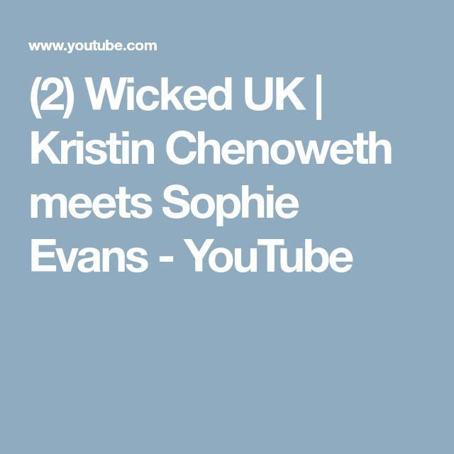 (2) Wicked UK | Kristin Chenoweth meets Sophie Evans - YouTube