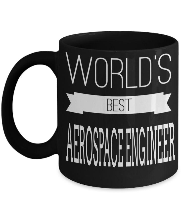 Funny Aerospace Engineering Gifts - Aerospace Engineer Mug - Worlds Best Aerospace Engineer  #giftsforhim #giftsforher #present #coffeetime #anniversarygifts #quotesandsayings #customgift #coffeehumor #birthdaygifts #giftforher
