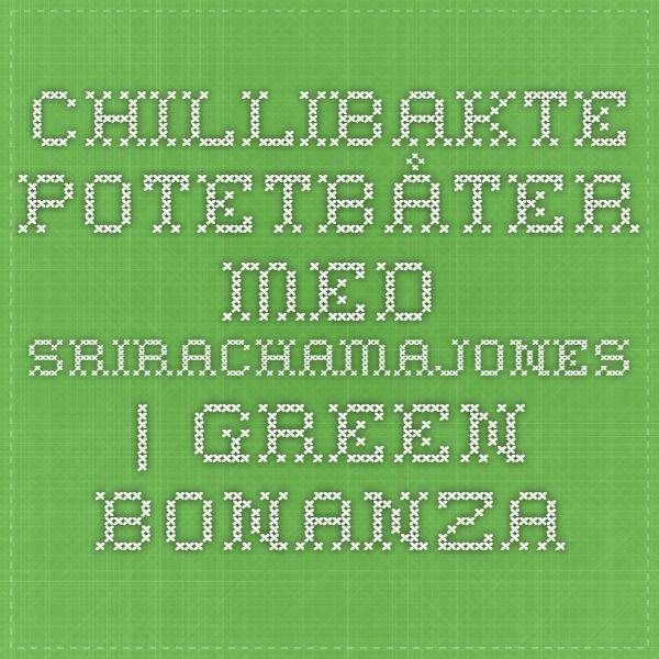 Chillibakte potetbåter med srirachamajones | Green Bonanza