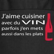 Motif tablier de cuisine: J'aime cuisiner avec du vin, parfois j'en mets dans les plats