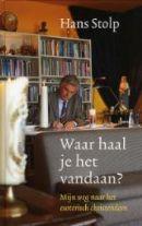 5/90 Gelezen jan. 2016, 4*: Non- Fictie boek: Waar haal je het vandaan? mijn weg naar het esoterisch christendom Auteurs: Hans Stolp (2011) als ebook bij de bib - https://www.hebban.nl/boeken/waar-haal-je-het-vandaan-hans-stolp