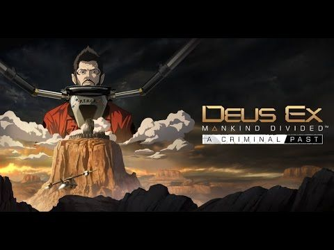 DEUS EX Mankind Divided - A Criminal Past DLC - Trailer