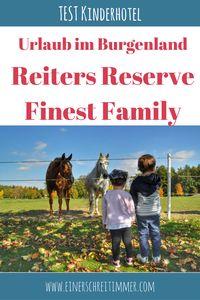 Testbericht: Familienhotel Reiters Reserve Finest Family Hotel im Burgenland/Österreich