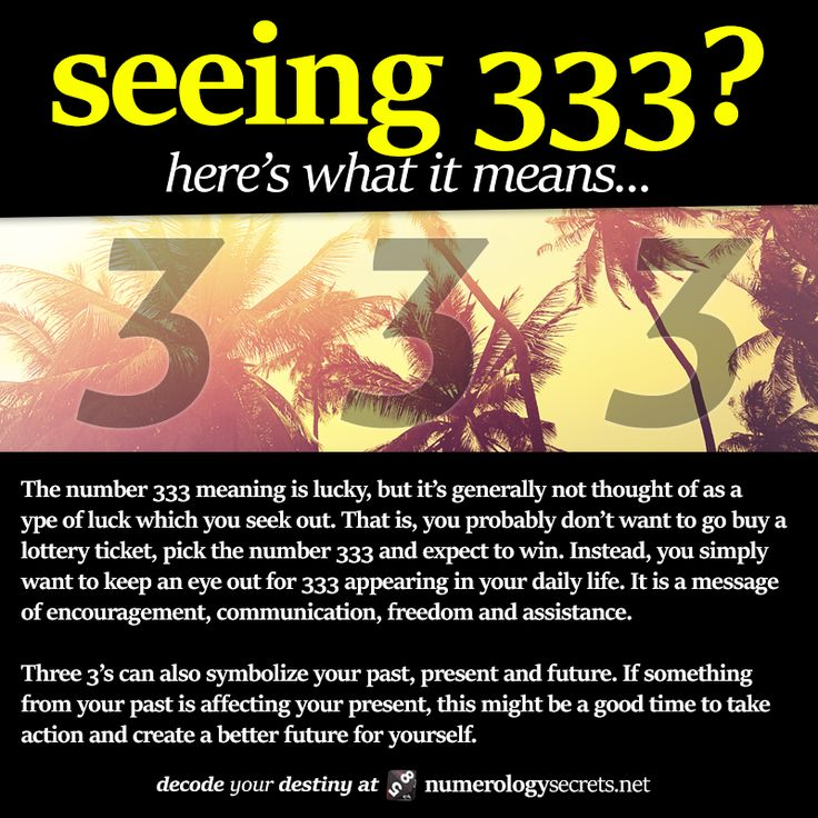 Seeing 333? Learn more at http://numerologysecrets.net/numerology-333-meaning/
