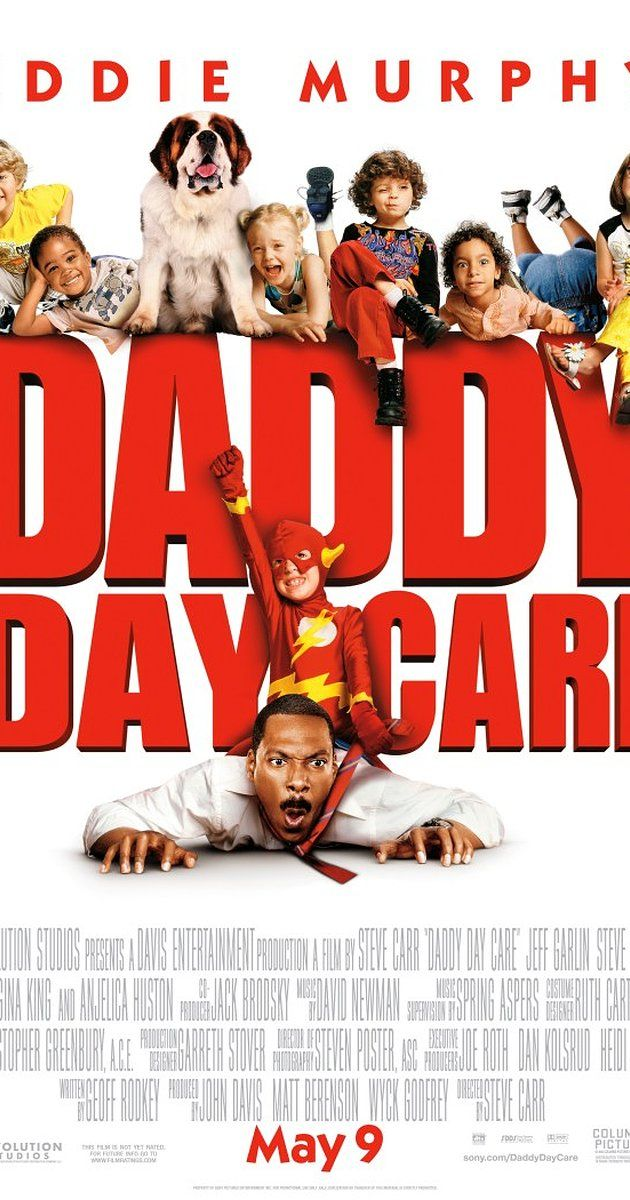 Directed by Steve Carr.  With Eddie Murphy, Jeff Garlin, Anjelica Huston, Steve Zahn. Two men get laid off and have to become stay-at-home dads when they can't find jobs. This inspires them to open their own day-care center.