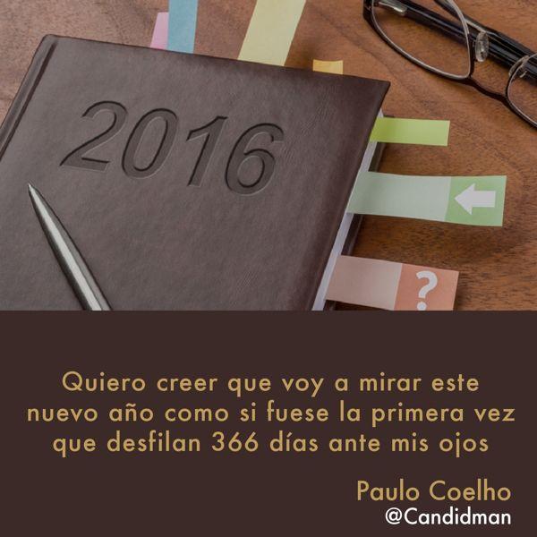 """""""Quiero creer que voy a mirar este nuevo año como si fuese la primera vez que desfilan 366 días ante mis ojos"""". #PauloCoelho #FrasesCelebres #AñoNuevo @candidman"""