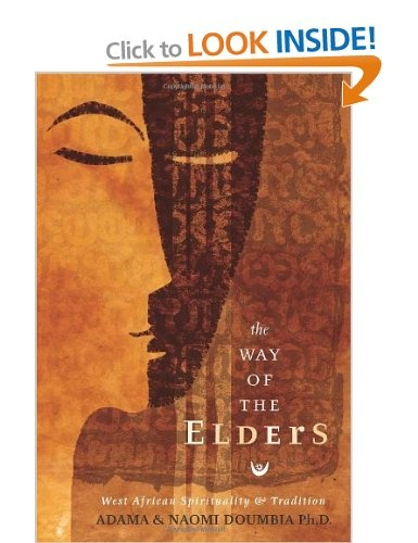 The Way of the Elders: Western African Spirituality and Tradition - Naomi Doumbia, Adama Doumbia
