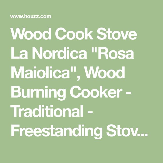 """Wood Cook Stove La Nordica """"Rosa Maiolica"""", Wood Burning Cooker - Traditional - Freestanding Stoves - by Grills'n Ovens LLC"""