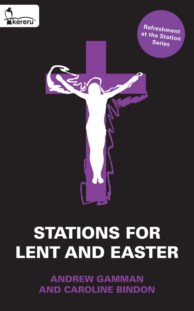 Stations for Lent & Easter - Refreshment at the Station Book One - Andrew Gamman & Caroline Bindon
