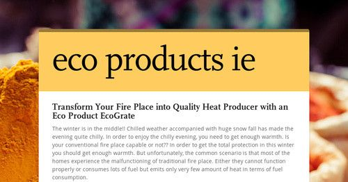 Enjoy winter with #EcoProductsIe EcoGrate. This is the best #EcoFriendly #FireplaceAppliance in the country. Hit the link below to know more ...