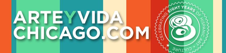 Arte Y Vida Chicago: A digital magazine (in English) that promotes and celebrates Hispanic Arts & Culture in the Chicago area; includes a calendar of cultural events, calls for art submissions, classes (dance and music), cultural phenomenon of note.