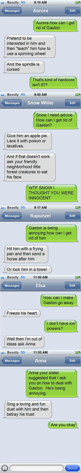 Belle needs advice but the other princesses are too harsh. (I don't think they're too harsh, considering he's Gaston)