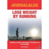 Lose Weight By Running: Training Journal and Weight Tracking Log for Runners (Paperback)By Dariusz Janczewski