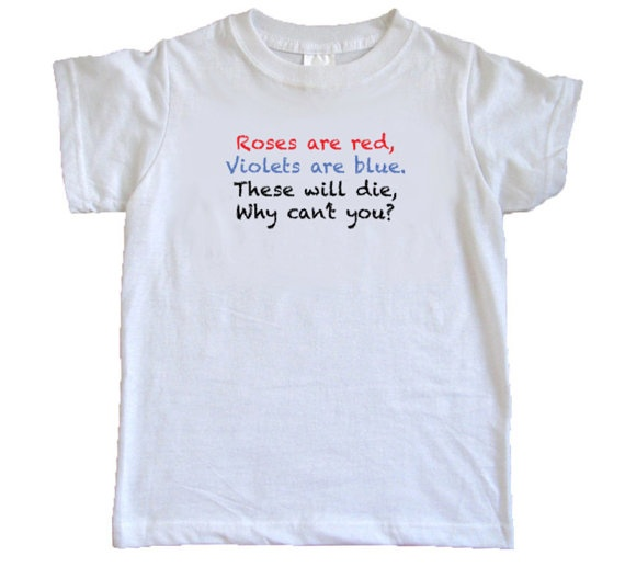 31 best images about roses are red vilots are blue on for Be creative or die shirt