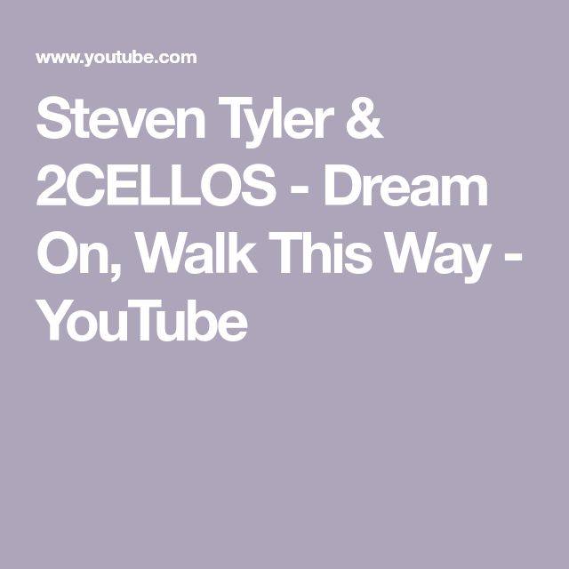 Steven Tyler & 2CELLOS - Dream On, Walk This Way - YouTube