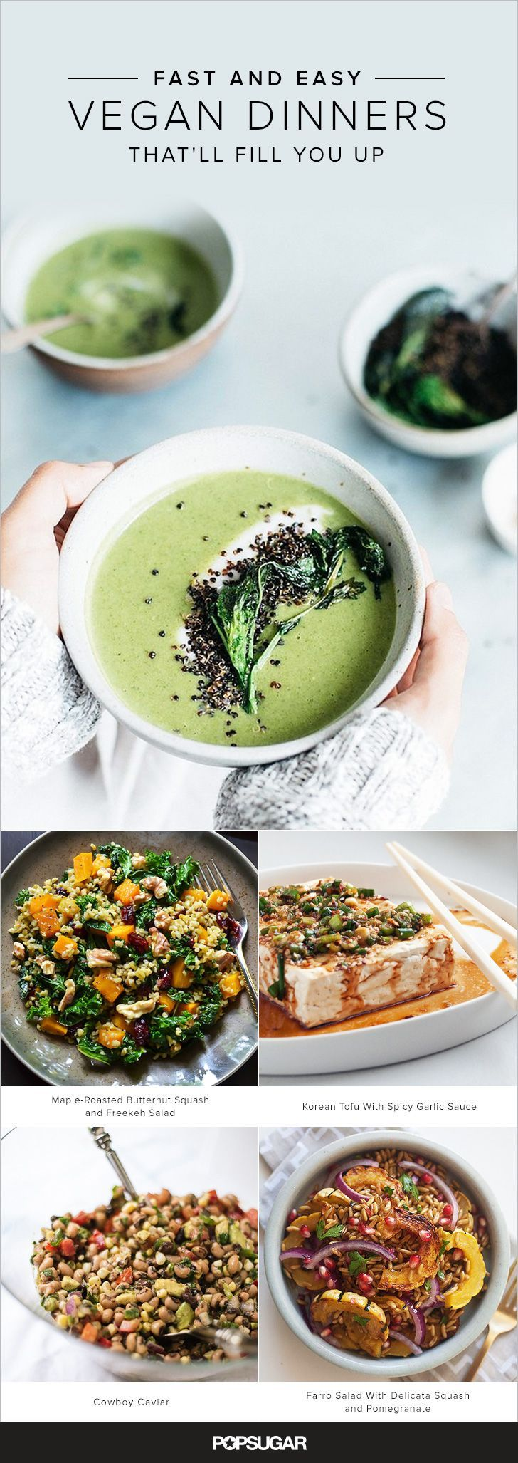 Vegan fare is sometimes — incorrectly — perceived to be rabbit food. And sure, that can be the case with some salad, pasta, and grain-based recipes, but it doesn't have to be. (And frankly, plenty of dishes made with dairy, meat, or eggs won't keep you full either.) To dispel that myth, we've rounded up more than 60 recipes that are vegan, supertasty, fast and easy, and filling.