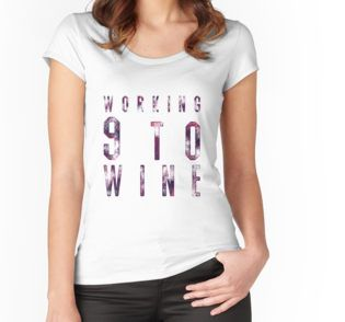 """""""Working 9 to Wine"""" Women's Fitted Scoop T-Shirt"""