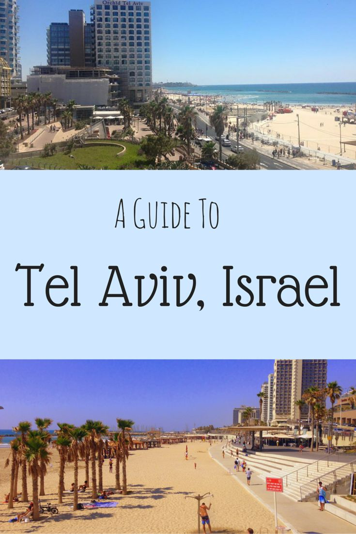 A Guide To Tel Aviv, Israel perfect for budget backpackers!