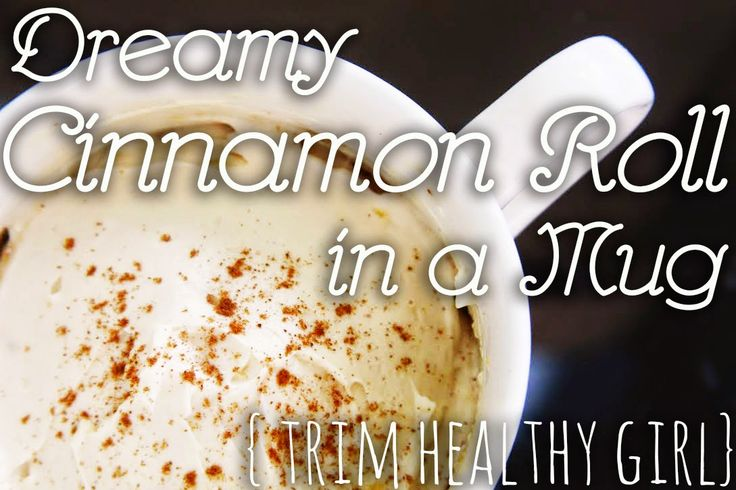a heart surrendered: {Trim Healthy Girl} dreamy cinnamon roll in a mug ...