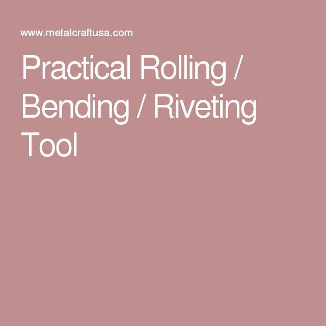 Practical Rolling / Bending / Riveting Tool