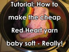 Red Heart yarn is just not soft! This shows how to soften it! Just make sure to do this after your project is finished!! There is another pin saying to put the yarn in a lingerie bag and wash before project is started. Yeah..nightmare and lots of wasted yarn!