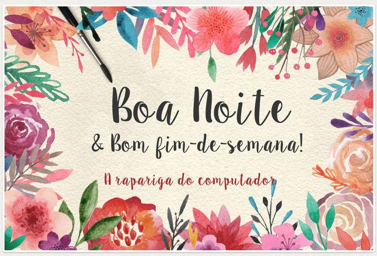 1000 Images About Fim De Semana On Pinterest: Boa Noite E Bom Fim-de-semana!