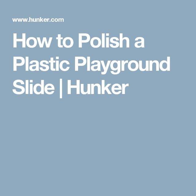 How to Polish a Plastic Playground Slide | Hunker