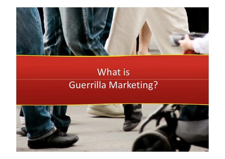 what-is-guerrilla-marketing by Marketing de Guerrilha via Slideshare