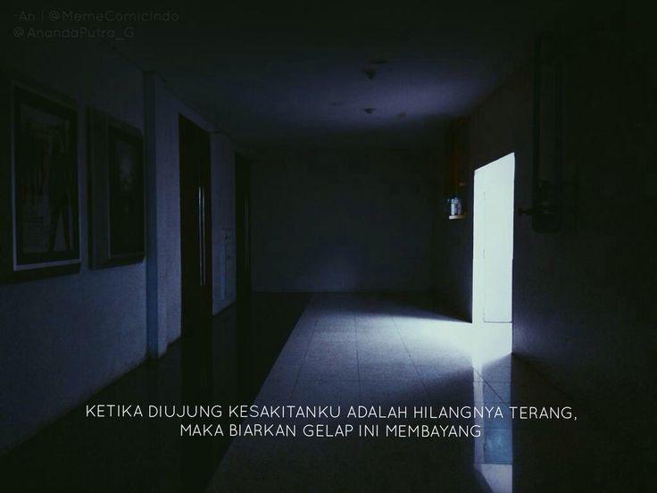 ketika diujung kesakitanku adalah hilangnya terang, maka biarkan gelap ini membayang