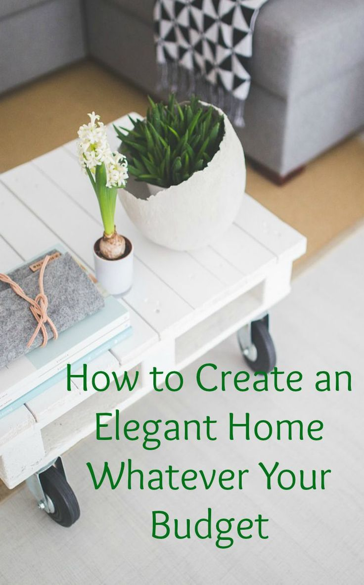How to create an elegant home no matter what your budget. A thrifty homoe can still be a sophisticated one and no matter how frugal interior styling needs to be you can still achieve elegance