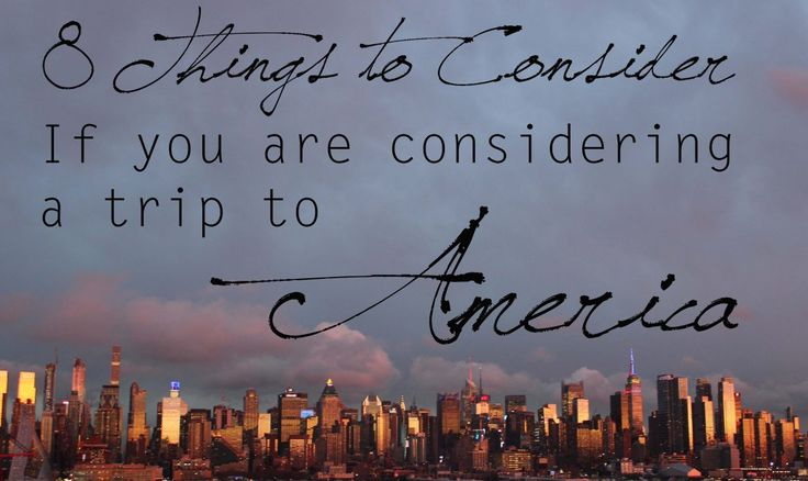 8 Things to consider if you are considering a trip to America - City Chronicles