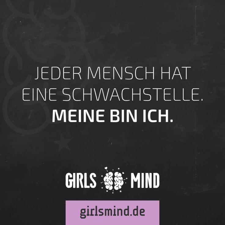 Mehr Sprüche auf: www.girlsmind.de  #selbstzweifel #schwäche #schwachstelle…