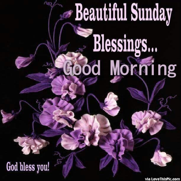 Beautiful Sunday Blessings Friends Days Of Weekweekend Morning