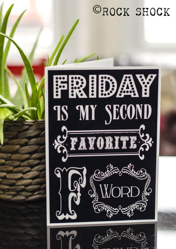 'Friday is my second favorite F word' Funny Friday Greeting Cards Check out this item in my Etsy shop https://www.etsy.com/uk/listing/506676860/friday-is-my-second-favorite-f-word #friday #fword #fridaycard #fridayquotes #fridayslogan #fuck #vintagcards #retrocards #homedecor #huomorcards #birthdaycards #swearing #curse #funnygreetingcards #fridays #funfriday #funcards