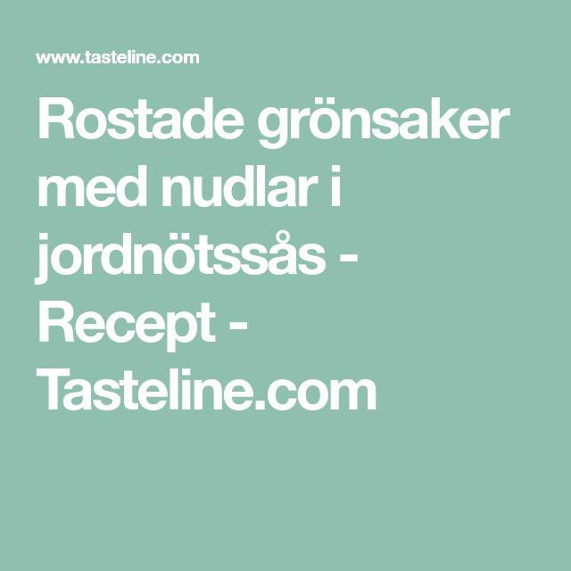 Rostade grönsaker med nudlar i jordnötssås - Recept - Tasteline.com