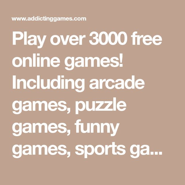 Play over 3000 free online games! Including arcade games, puzzle games, funny games, sports games, shooting games, and more! New free games every day at AddictingGames!