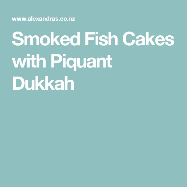 Smoked Fish Cakes with Piquant Dukkah