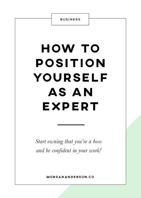How To Position Yourself as an Expert in Your Industry by Morgan Anderson