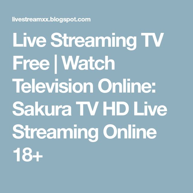 Live Streaming TV Free | Watch Television Online: Sakura TV HD Live Streaming Online 18+