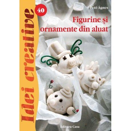 Figurine şi ornamente din aluat, Ed. a II a - Idei creative 40