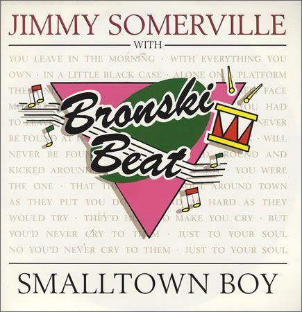 Jimmy Somerville / Bronski Beat - Smalltown Boy