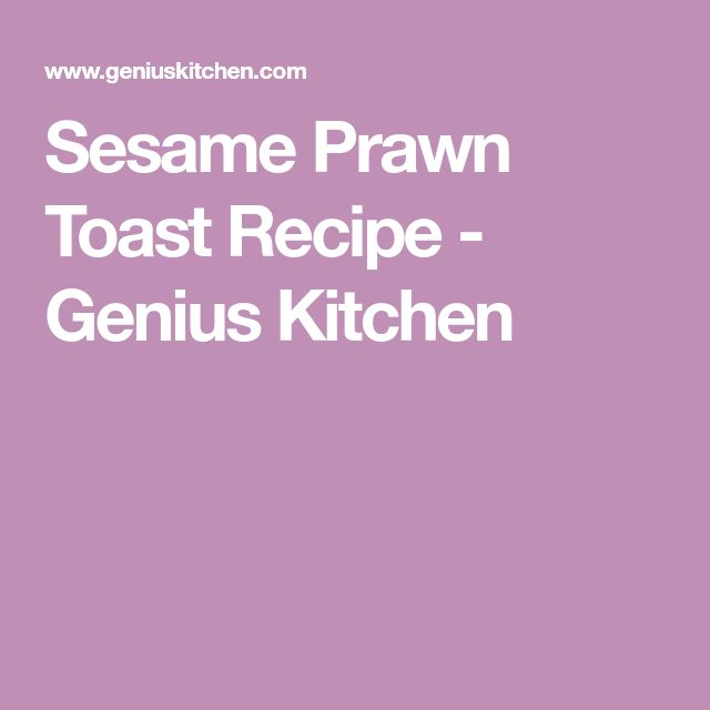 Sesame Prawn Toast Recipe - Genius Kitchen